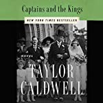 Captains and the Kings: The Story of an American Dynasty | Taylor Caldwell