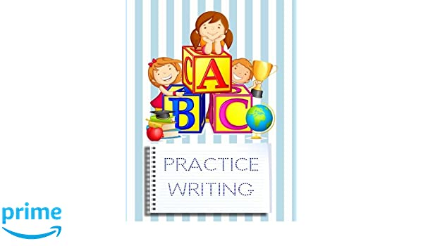 Amazon com: ABC Practice Writing: Letter Tracing Practice