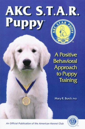 AKC STAR Puppy: A Positive Behavioral Approach to Puppy Training ()