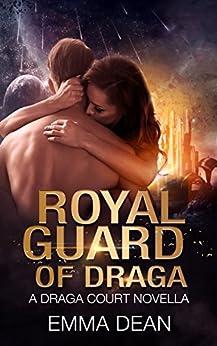 Royal Guard of Draga: a Draga Court Prequel Novella: A Space Fantasy Romance (the Draga Court series) by [Dean, Emma, Ashe, Jillian]