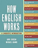How English Works: A Linguistic Introduction by Anne Curzan (2005-10-15)