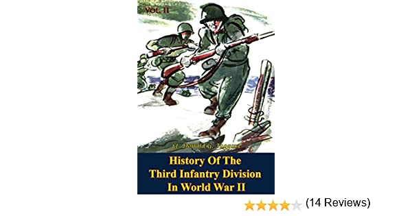 Amazon history of the third infantry division in world war ii amazon history of the third infantry division in world war ii vol ii ebook lt donald g taggart kindle store fandeluxe Choice Image