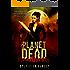 Planet Dead: Bloodthirsty