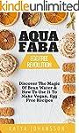 AQUAFABA: EGG FREE REVOLUTION: Discov...