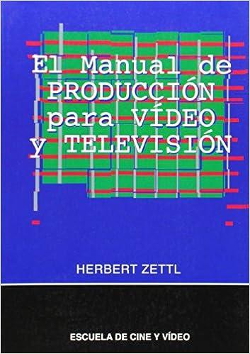 El Manual de Produccion Para Video y Television (Spanish Edition)