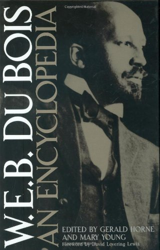 W.E.B. Du Bois: An Encyclopedia Pdf