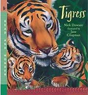 [ Tigress[ TIGRESS ] By Dowson, Nick (…