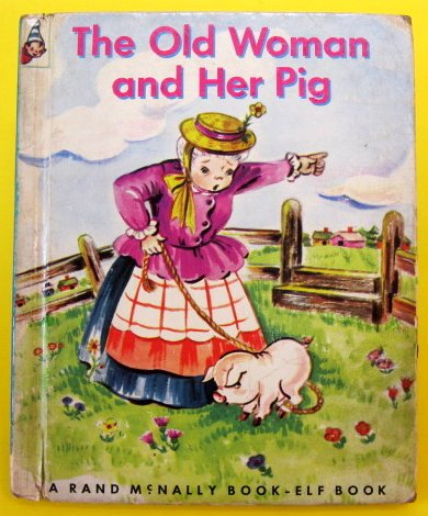 Elf Pig (The old woman and her pig, (A Rand McNally book-elf book))