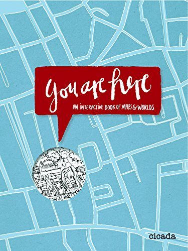 You Are Here: An Interactive Book of Maps and Worlds ()