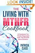 The Living With MTHFR Cookbook