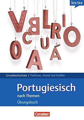 Lextra - Portugiesisch - Grund- und Aufbauwortschatz nach Themen: A1-B1 - Übungsbuch Grundwortschatz