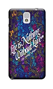 Jakeselling life is nothing without love on cases for Samsung Galaxy Note3