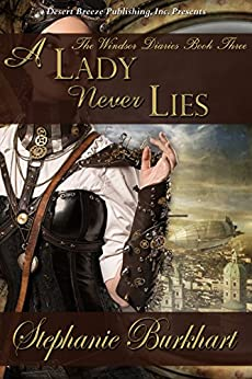 A Lady Never Lies (The Windsor Diaries Book 3) by [Burkhart, Stephanie]