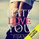 Hate to Love You Hörbuch von Tijan Gesprochen von: Savannah Peachwood