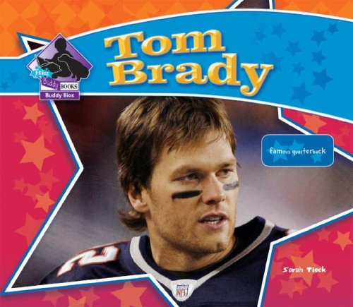 Tom Brady: Famous Quarterback (Big Buddy Biographies)