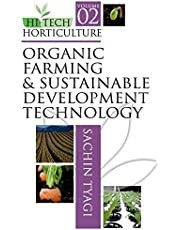 Hi-Tech Horticulture: Volume 02: Organic Farming and Sustainable Development Technology