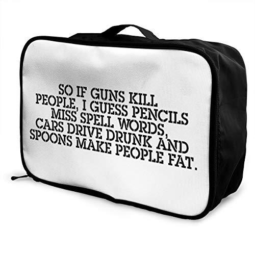 Guns Kill People, Pencils Miss Spell Words Lightweight Large Capacity Portable Luggage Bag Fashion Travel Duffel Bag