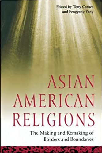 Asian American Religions: The Making and Remaking of Borders and Boundaries (Religion, Race, and Ethnicity) (2004-05-01)