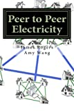Peer to Peer Electricity: Beyond the Smart Grid