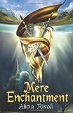 Mere Enchantment, Alicia Rivoli, 1475145535
