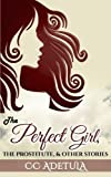 The Perfect Girl, The Prostitute & Other Stories