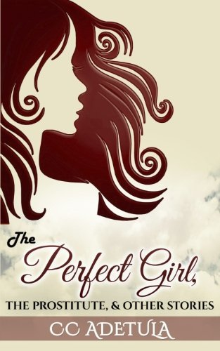 The Perfect Girl, The Prostitute & Other Stories pdf epub