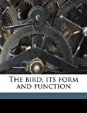 The Bird, Its Form and Function, William Beebe, 1149301155