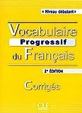 Vocabulaire progressif du français. Corrigé (Débutant)