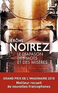 Le diapason des mots et des misères, Noirez, Jérôme