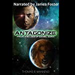Antagonize: From the Logs of Daniel Quinn, Volume 2 | Thomas R. Manning