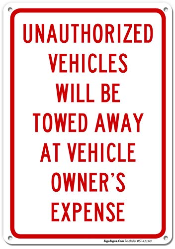 No Parking Sign, Private Property Sign, 10x14 Rust Free .040 Aluminum UV Printed, Easy to Mount Weather Resistant Long Lasting Ink Made in USA by SIGO - Vehicles Unauthorized
