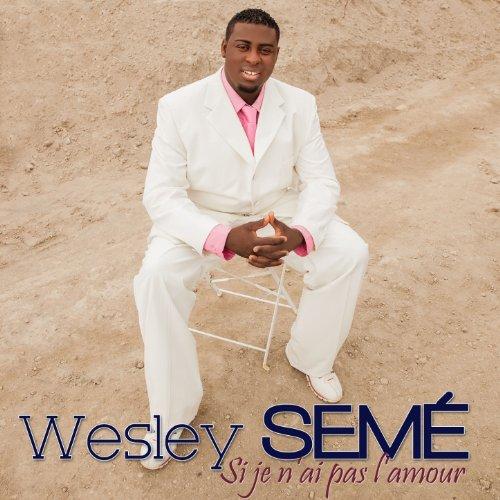 Amazon.com: Si je n'ai pas l'amour: Wesley Semé: MP3 Downloads