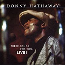 These Songs for You Live by DONNY HATHAWAY (2004-06-08)