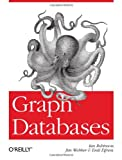 Graph Databases, Ian Robinson and Jim Webber, 1449356265