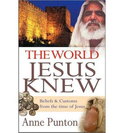 [ [ [ The World Jesus Knew [ THE WORLD JESUS KNEW ] By Punton, Anne ( Author )Mar-31-2010 Paperback ebook