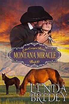Mail Order Bride - Montana Miracle: Historical Cowboy Western Mystery Romance Novel (Echo Canyon Brides Book 10) by [Bridey, Linda]