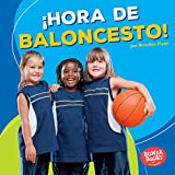 Hora de baloncesto!/ Basketball Time! (Bumba Booksen Español¡hora De Deportes!/ Sports Time!) (Spanish Edition)