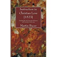 Instruction in Christian Love [1523]: