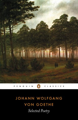 Selected Poetry of Johann Wolfgang von Goethe (Penguin Classics)