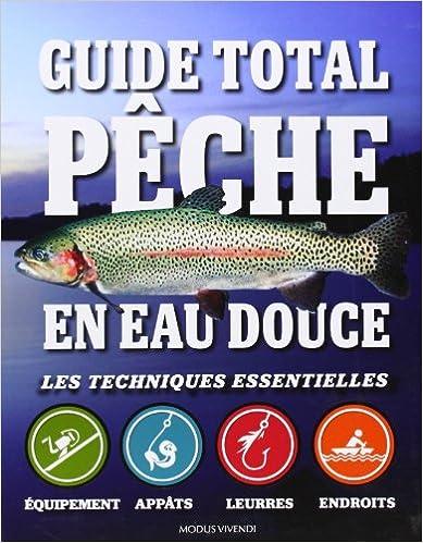 Livre gratuits Guide total pêche en eau douce : Les techniques essentielles pdf