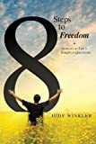 8 Steps to Freedom + Answers to Life's Toughest Questions, Judy Winkler, 097285925X