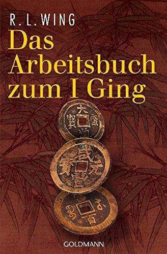 Das Arbeitsbuch zum I Ging Taschenbuch – 1. Februar 2004 R. L. Wing Goldmann Verlag 3442216680 Tarot