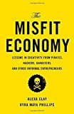 img - for The Misfit Economy: Lessons in Creativity from Pirates, Hackers, Gangsters and Other Informal Entrepreneurs book / textbook / text book