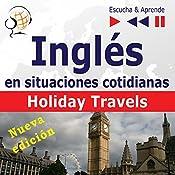Inglés en situaciones cotidianas - Nueva edición: Holiday Travels - Nivel de competencia B2 (Escucha & Aprende) | Dorota Guzik, Joanna Bruska, Anna Kicinska