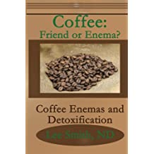 Coffee: Friend or Enema?