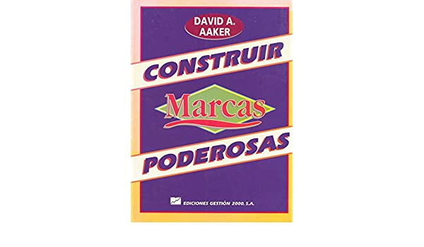 Construir marcas poderosas: David A. Aaker: 9788480881401: Amazon.com: Books