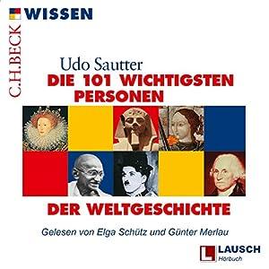 Die 101 wichtigsten Personen der Weltgeschichte Audiobook
