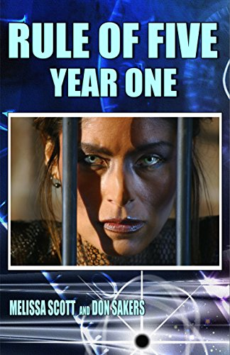 The Rule of Five: Year One by [Scott, Melissa, Sakers, Don]