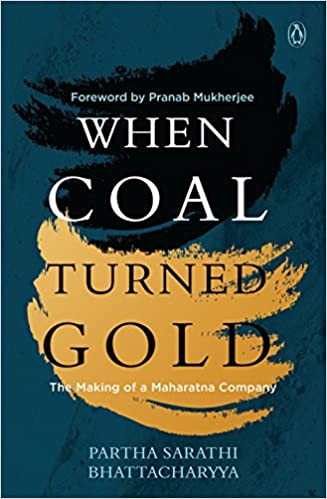 When Coal Turned Gold: The Making of a Maharatna Company 9780670090761 Government (Books) at amazon