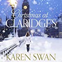 Christmas at Claridge's Audiobook by Karen Swan Narrated by Imogen Church